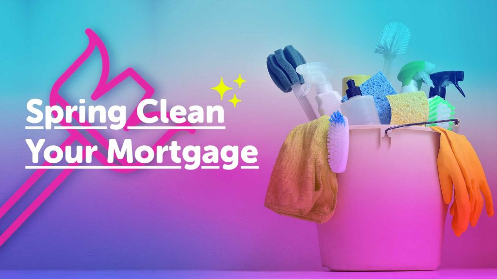 Spring Clean your Mortgage in Sheffield